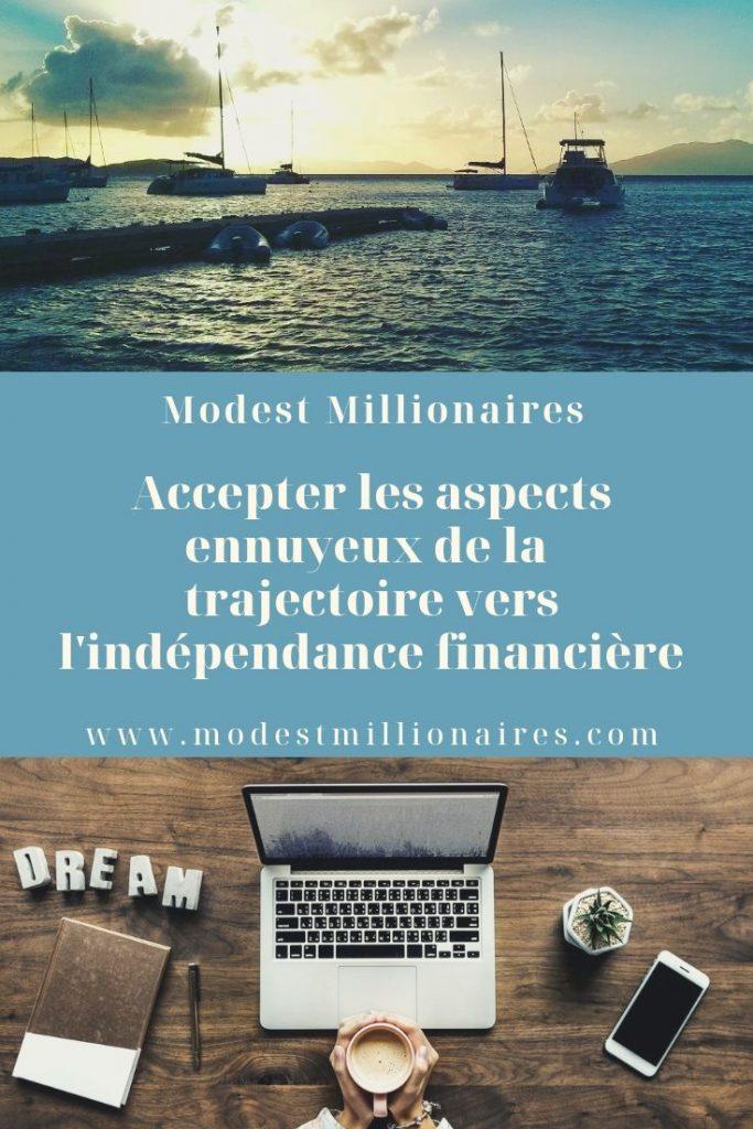Accepter les aspects ennuyeux de la trajectoire vers l'indépendance financière