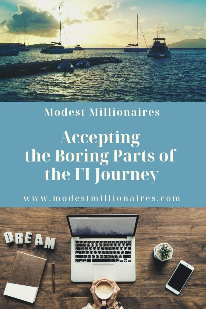 Accepting the boring parts of the financial independence journey